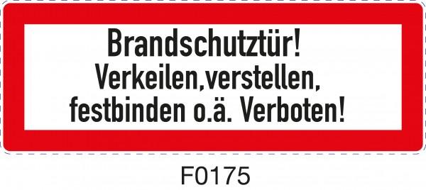 ISO 4066 - F0175 - Brandschutztür! Verkeilen, feststellen, festbinden o.ä.verboten